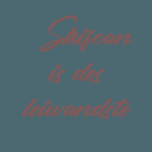 Schriftzug Skifoan is des leiwandste